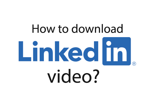 how to download linkedIn video